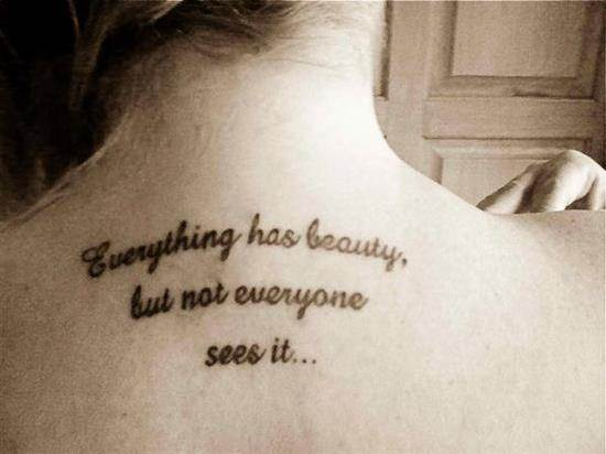 tattoo-quotes-everything-has-beauty-but-not-everyone-sees-it