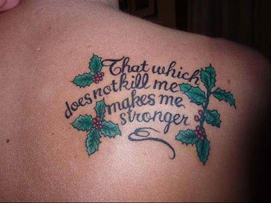 tattoo-quotes-that-which-does-not-kill-me-makes-me-stronger