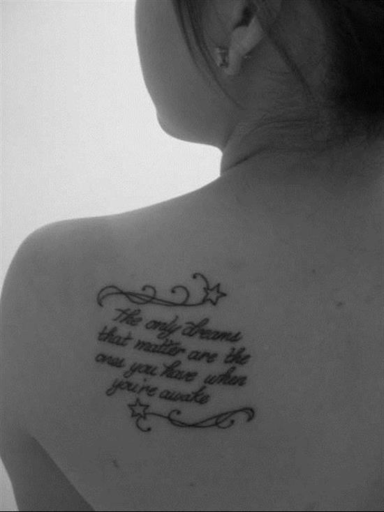 tattoo-quotes-the-only-dreams-that-matter-are-the-ones-you-have-when-youre-awake